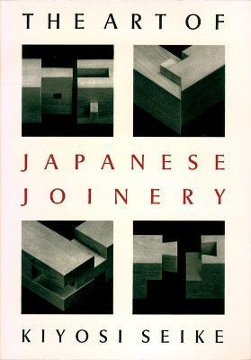 The Art Of Japanese Joinery (Paperback)