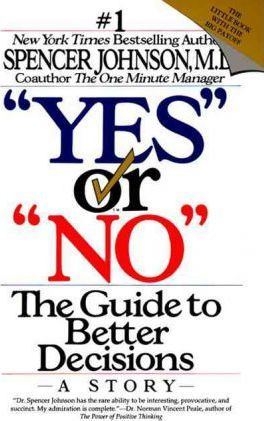 """""""Yes"""" or """"No"""": the Guide to Better Decisions"""