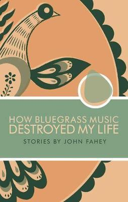 How Bluegrass Music Destroyed My Life (Paperback)
