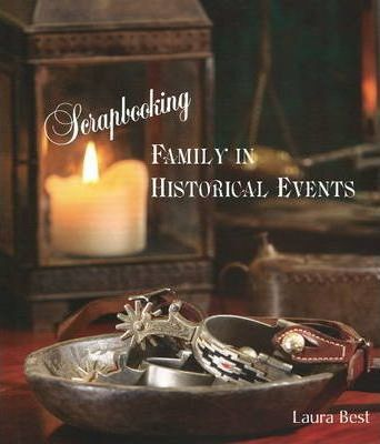 Scrapbooking Family in Historical Events
