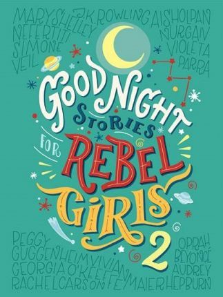Goodnight Stories for Rebel Girls 2 (Kietais viršeliais)
