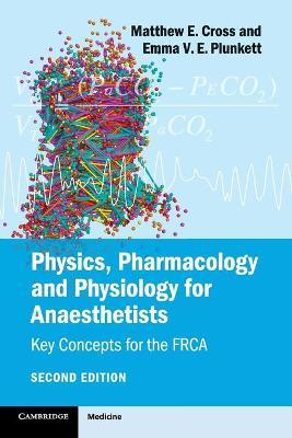 Physics, Pharmacology and Physiology for Anaesthetists (Paperback)