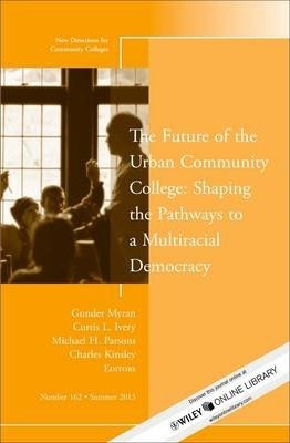 The Future of the Urban Community College: Shaping the Pathways to a Mutiracial Democracy