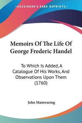 an introduction to the life of george frederick handel Next, bach's music will then be compared and contrasted with that of his exact contemporary and fellow german, george frideric handel one might say that bach was an idealist and handel was a realist when it came to music, so we'll look at how these personality traits informed each composer's musical style.