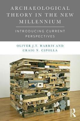 Archaeological Theory in the New Millennium (Paperback)