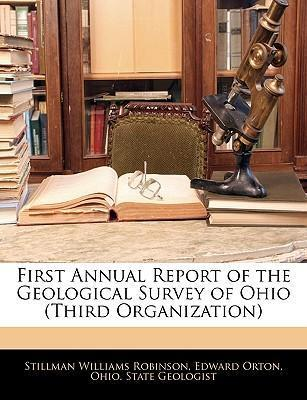 First Annual Report of the Geological Survey of Ohio (Third Organization)