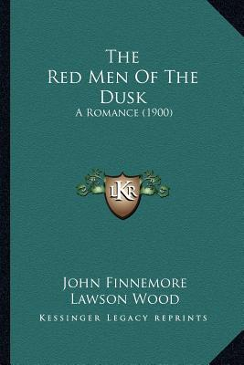 The Red Men of the Dusk