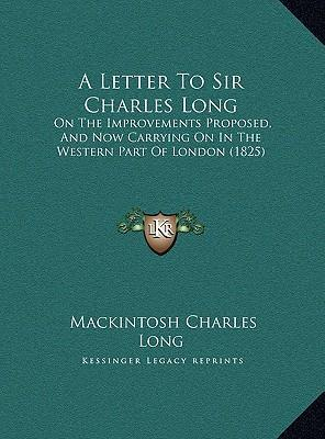 A Letter to Sir Charles Long a Letter to Sir Charles Long