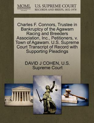 Charles F. Connors, Trustee in Bankruptcy of the Agawam Racing and Breeders Association, Inc., Petitioners, V. Town of Agawam. U.S. Supreme Court Transcript of Record with Supporting Pleadings