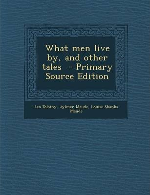 what men live by leo tolstoy essay A summary of themes in leo tolstoy's the death of ivan ilych scene, or section of the death of ivan ilych and what it means perfect for acing essays, tests, and the task of each individual is to recognize the duality of the self and to live so as the less important physical life.