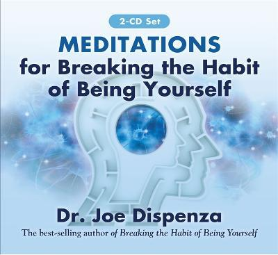 Meditations for Breaking the Habit of Being Yourself (CD-Audio)