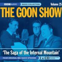 The Goon Show: The Saga of the Internal Mountain Volume 25