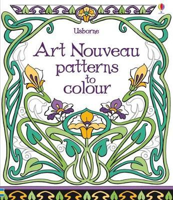 Art Nouveau Patterns to Colour (Mīkstie vāki)