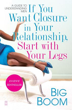 If You Want Closure in Your Relationship, Start with Your Legs