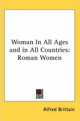 Woman In All Ages and in All Countries