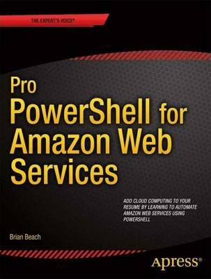 Pro PowerShell for Amazon Web Services (Paperback)