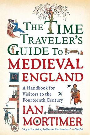 Book: The Time Traveler's Guide to Medieval England