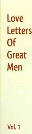 Love Letters Of Great Men Volume 1 Ludwig Van Beethoven