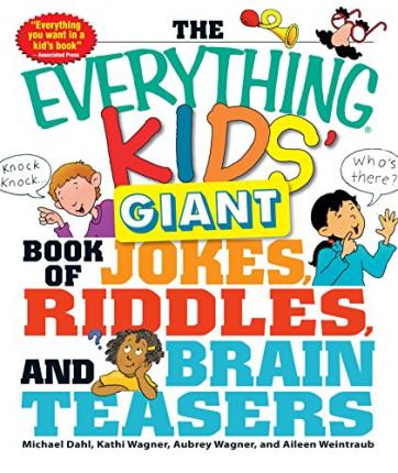 The Everything Kids Giant Book of Jokes, Riddles, and by Kathi Wagner