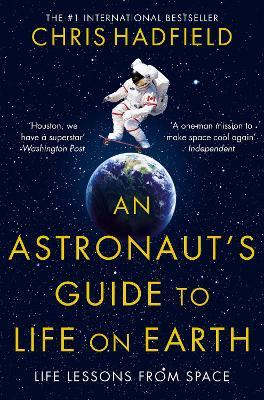 An Astronaut's Guide to Life on Earth (Paperback)