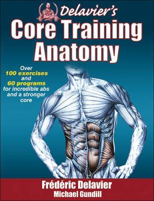 Delaviers Core Training Anatomy by Frederic Delavier