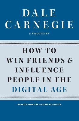 How to Win Friends and Influence People in the Digital Age (Paperback)