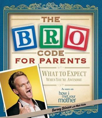 Bro Code for Parents: What to Expect When You're Awesome (Paperback)
