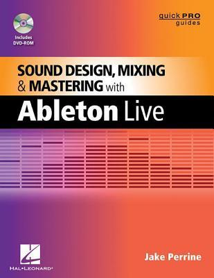 Sound Design, Mixing and Mastering with Ableton Live