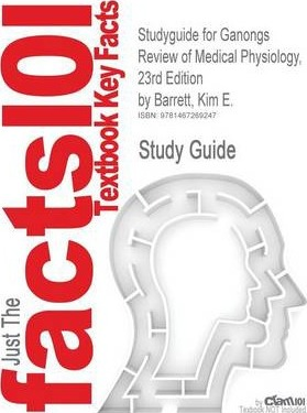 Studyguide for Ganongs Review of Medical Physiology, 23rd Edition by Barrett, Kim E., ISBN 9780071605670