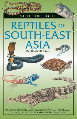 Field Guide to the Reptiles of South-East Asia (Hardback)