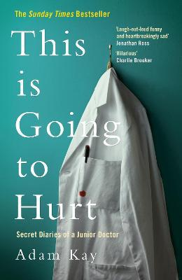 This is Going to Hurt (Hardback)