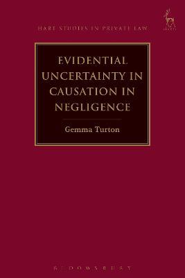 Evidential Uncertainty in Causation in Negligence (Paperback)