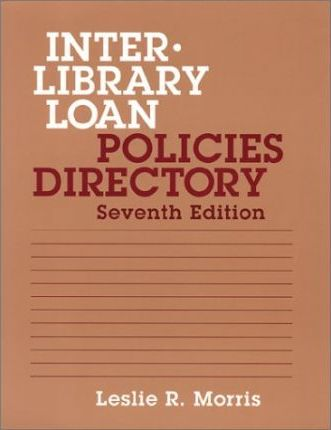 Interlibrary Loan Policies Directory (Paperback)