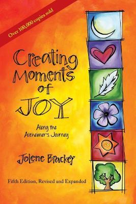Creating Moments of Joy Along the Alzheimer's Journey (Paperback)
