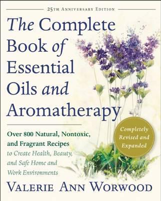 The Complete Book of Essential Oils and Aromatherapy, Revised and Expanded (Paperback)