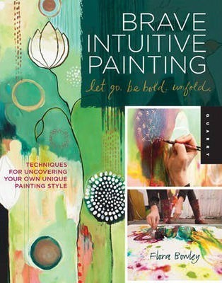 Brave Intuitive Painting - Let Go, be Bold, Unfold