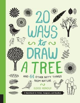 20 Ways to Draw a Tree and 44 Other Nifty Things from Nature (Paperback)