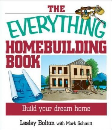 The Everything Home Building Book