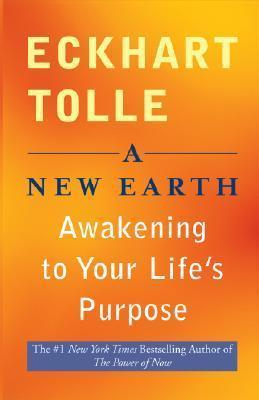 New Earth, Awakening to Your Life's Purpose (Paperback)