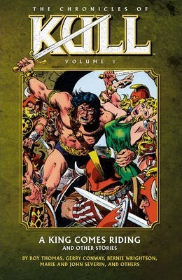 Chronicles of Kull Volume 1: A King Comes Riding and Other Stories