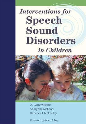 Interventions for Speech Sound Disorders in by A. Lynn Williams