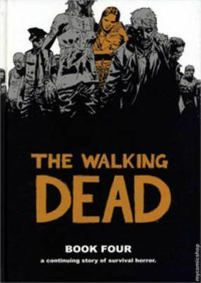 The Walking Dead: Book 4