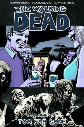 Walking Dead: Too Far Gone Volume 13