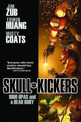 Skullkickers: 1000 OPAs and a Dead Body v. 1