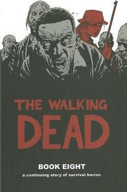 Walking Dead: Book 8