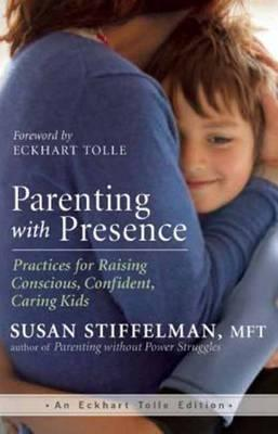 Parenting with Presence (Paperback)
