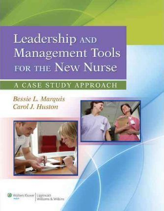 leadership and management tools for the new nurse pdf