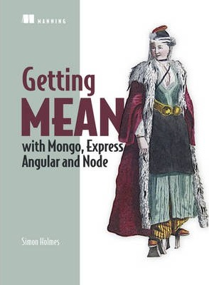 Getting MEAN with Mongo, Express, Angular, and Node (Paperback)