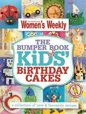 The Bumper Book of Kids' Birthday Cakes
