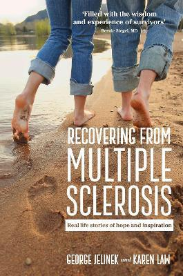 Recovering from Multiple Sclerosis : Real Life Stories of Hope and Inspiration